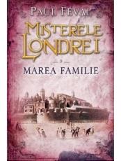 Misterele Londrei Marea familie vol. 3