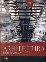 Esential. O istorie vizuala. Arhitectura