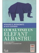 Cum sa vinzi un elefant albastru