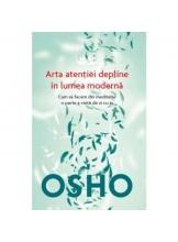 Osho. Arta atentiei depline in lumea moderna