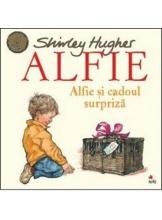 ALFIE. Alfie si cadoul surpriza. Shirley Hughes