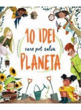 10 IDEI CARE POT SALVA PLANETA