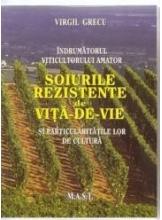 Indrumatorul viticultorului amator. Soiurile rezistente de vita-de-vie si particularitatile lor de cultura