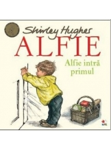 ALFIE. Alfie intra primul. Shirley Hughes