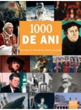 1000 de ani Momente de referinta din istoria universala