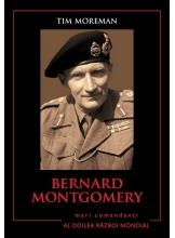 Bernard Montgomery. Mari comandanti in al Doilea Razboi Mondial