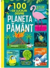 100 DE LUCRURI DESPRE PLANETA PAMANT
