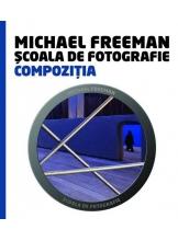 Scoala de fotografie. Compozitia. Michail Freeman