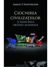 Carte pentru toti. Vol. 61 Ciocnirea civilizatiilor si refacerea ordinii mondiale