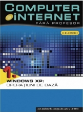 Computer si internet v.1 +CD Windows XP: Operatiuni de baza