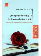 Complementele in limba romana actuala. Elemente de sintaxa si functionare discursiva