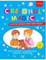CREIONUL MAGIC. Activitati integrate pentru grupa mijlocie. 4-5 ani