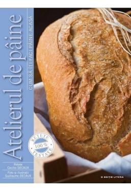 Atelierul de paine. Cum sa iti faci paine acasa