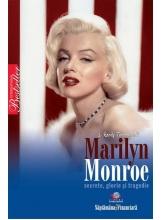 Marilyn Monroe. Secrete, glorie si tragedie