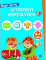 MA JOC SI INVAT. Activitati matematice. 3-4 ani