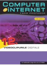 Computer si internet v.12 +CD Vidioclipurile digitale