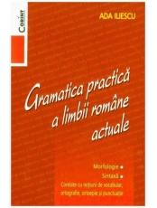 Gramatica practica a limbii romane actuale (editia a 2-a)