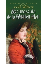 Romanul de dragoste. Necunoscuta de la Wildfell Hall