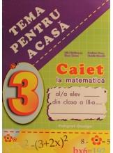 Caiet la matematica cl a III-a Tema pentru acasa *