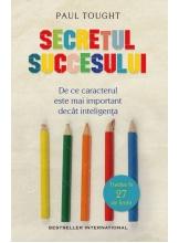 Secretul succesului. De ce caracterul este mai important decat inteligenta