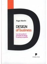 Design of business. Cum sa transformi principiile de design in avantaj competitiv