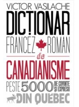 Dictionar francez-roman de canadianisme