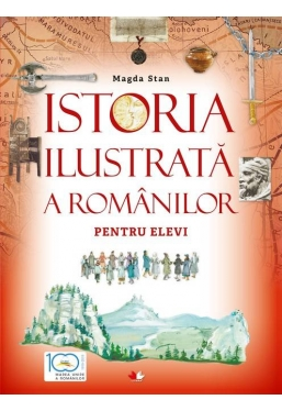 Istoria ilustrata a romanilor pentru elevi