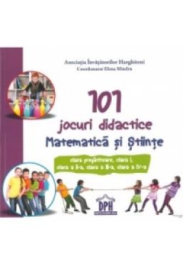 101 jocuri didactice. Matematica si stiinte