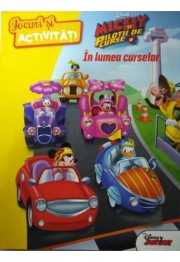 Disney Mickey si pilotii de curse. In lumea curselor. Jocuri si activitati