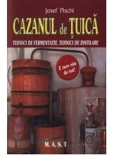 Cazanul de tuica tehnici de fermentatie,tehnici de distilare