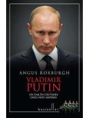 Vladimir Putin. Un tar in cautarea unui nou imperiu