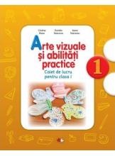 Arte vizuale si abilitati practice. Caiet de lucru pentru clasa I