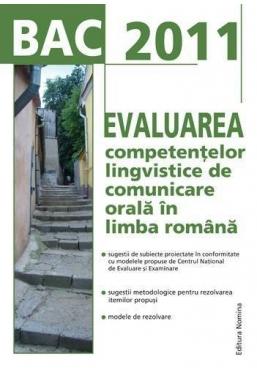 BAC 2011.Evaluarea competentelor lingvistice de comunicare orala in l.romana