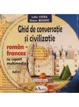 Ghid de conversatie si civilizatie roman-francez +CD