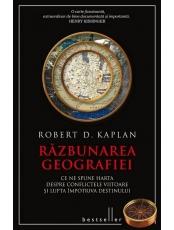 Kronika. Razbunarea geografiei. Ce ne spune harta despre conflictele viitoare si lupta impotriva destinului