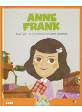 MICII EROI. Ana Frank