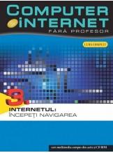 Computer si internet v.3 + CD Internetul : Incepeti navigarea