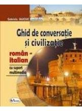 Ghid de conversatie si civilizatie roman-italian +CD