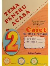 Caiet la limba romana clasa 2 Tema pentru acasa *