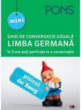 MINI GHID DE CONVERSATIE UZUALA. Limba germana. PONS