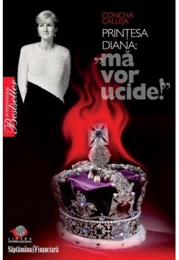 Printesa Diana: Ma vor ucide!