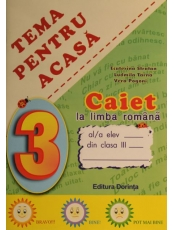 Caiet la limba romana clasa 3 Tema pentru acasa *
