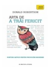 ARTA DE A TRAI FERICIT. Donald Robertson