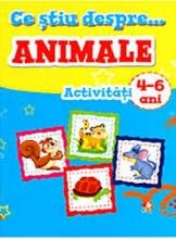 CE STIU DESPRE ANIMALE. Activitati 4-6 ani