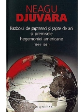 Razboiul de saptezeci si sapte de ani (1914 - 1991) si premisele hegemoniei americane