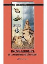 Teologia romaneasca: de la crestinare pana in prezent