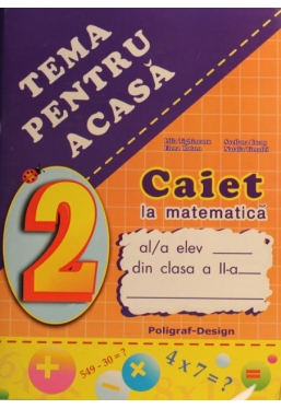 Caiet la matematica clasa 2 Tema pentru acasa *