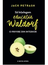 SA INTELEGEM EDUCATIA WALDORF. Jack Petrash