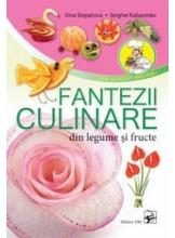 Fantezii culinare din legume si fructe