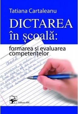Dictarea in scoala: formarea si evaluarea competentelor
